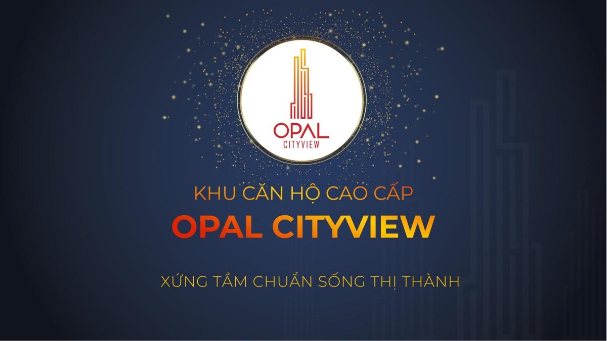 Thông tin tổng quan dự án căn hộ Opal Cityview Bình Dương